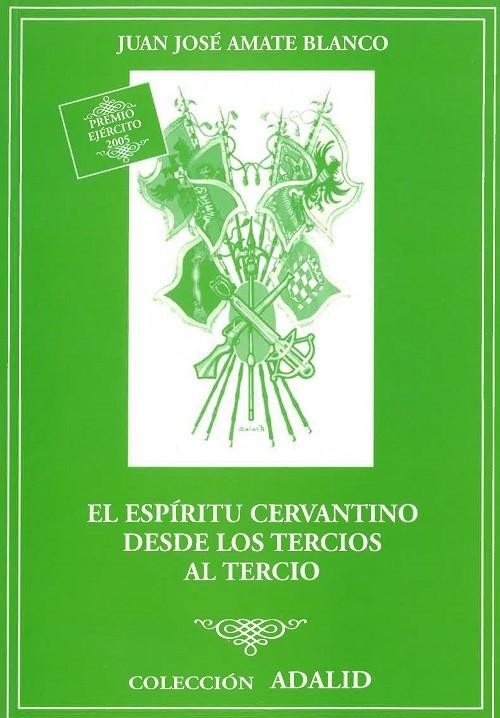 EL ESPÍRITU CERVANTINO DESDE LOS TERCIOS AL TERCIO