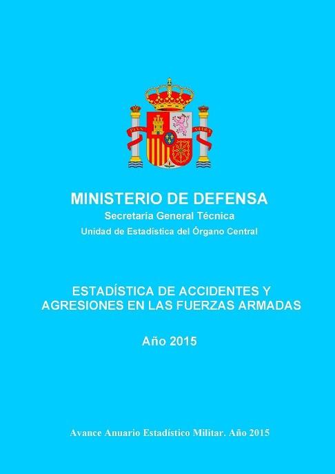 ESTADÍSTICA DE ACCIDENTES Y AGRESIONES EN LAS FUERZAS ARMADAS 2015