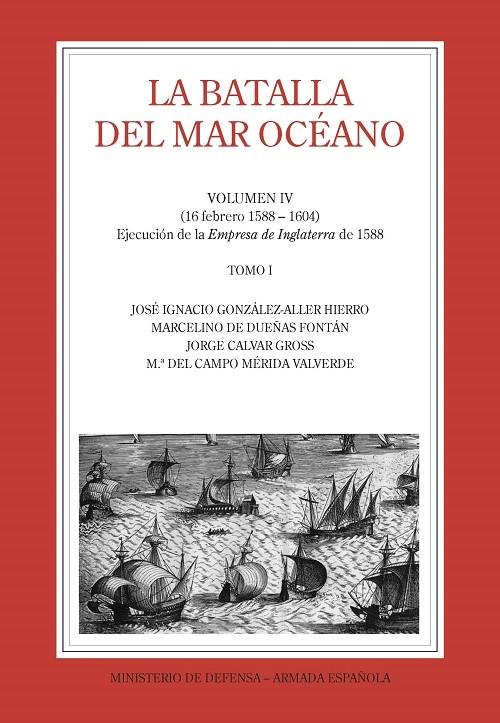 LA BATALLA DEL MAR OCÉANO (Vol. IV, Tomo I)