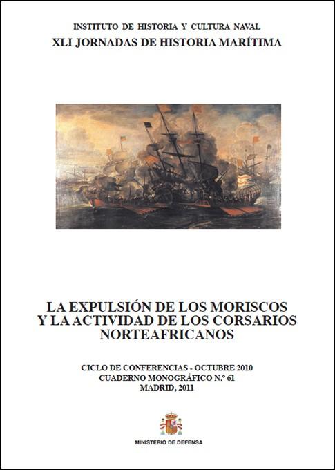 La expulsión de los moriscos y la actividad de los corsarios norteafricanos