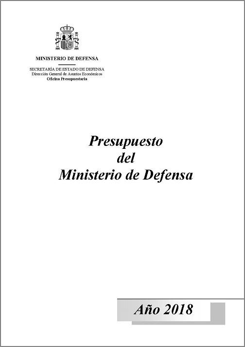 PRESUPUESTO DEL MINISTERIO DE DEFENSA. AÑO 2018