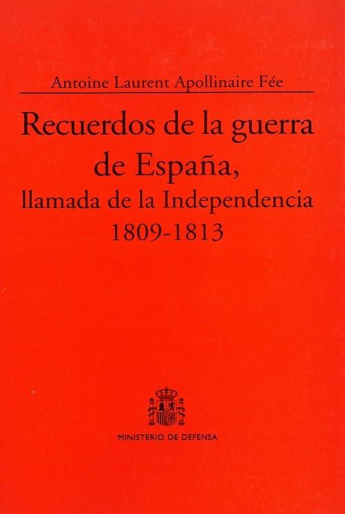 RECUERDOS DE LA GUERRA DE ESPAÑA, LLAMADA DE LA INDEPENDENCIA 1809-1813