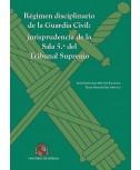 Régimen disciplinario de la Guardia Civil: jurisprudencia de la Sala 5ª del Tribunal Supremo