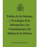 POLÍTICA DE LOS SISTEMAS Y TECNOLOGÍAS DE LA INFORMACIÓN Y LAS COMUNICACIONES DEL MINISTERIO DE DEFENSA