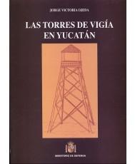 TORRES DE VIGÍA EN YUCATÁN, LAS