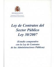LEY DE CONTRATOS DEL SECTOR PÚBLICO LEY 30/2007 (ESTUDIO COMPARATIVO CON LA LEY DE CONTRATOS DE LAS ADMINISTRACIONES PÚBLICAS)