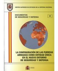 CONFIGURACIÓN DE LAS FUERZAS ARMADAS COMO ENTIDAD ÚNICA EN EL NUEVO ENTORNO DE SEGURIDAD Y DEFENSA