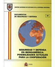 SEGURIDAD Y DEFENSA EN IBEROAMÉRICA: POSIBILIDADES ACTUALES PARA LA COOPERACIÓN