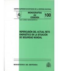 REPERCUSIÓN DEL ACTUAL RETO ENERGÉTICO EN LA SITUACIÓN DE SEGURIDAD MUNDIAL
