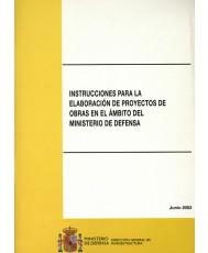 INSTRUCCIONES PARA LA ELABORACIÓN DE PROYECTOS DE OBRAS EN EL ÁMBITO DEL MINISTERIO DE DEFENSA