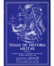 TEMAS DE HISTORIA MILITAR. TOMO I PRIMER CONGRESO DE HISTORIA MILITAR (PONENCIAS)