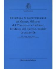 EL SISTEMA DE DOCUMENTACIÓN DE MUSEOS MILITARES DEL MINISTERIO DE DEFENSA: EL MUSEO DEL EJÉRCITO MODELO DE ACTUACIÓN