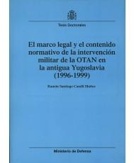 EL MARCO LEGAL Y EL CONTENIDO NORMATIVO DE LA INTERVENCIÓN MILITAR DE LA OTAN EN LA ANTIGUA YUGOSLAVIA (1996-1999)