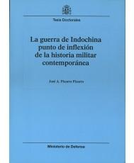 LA GUERRA DE INDOCHINA: PUNTO DE INFLEXIÓN DE LA HISTORIA MILITAR CONTEMPORÁNEA