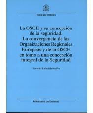 LA OSCE Y SU CONCEPCIÓN DE LA SEGURIDAD: LA CONVERGENCIA DE LAS ORGANIZACIONES REGIONALES EUROPEAS Y DE LA OSCE EN TORNO A UNA CONCEPCIÓN INTEGRAL DE LA SEGURIDAD