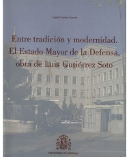 Entre tradición y modernidad: el Estado Mayor de la Defensa, obra de Luis Gutiérrez Soto
