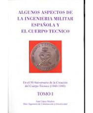 ALGUNOS ASPECTOS DE LA INGENIERÍA MILITAR ESPAÑOLA Y EL CUERPO TÉCNICO