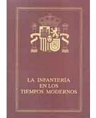 HISTORIA DE LA INFANTERÍA ESPAÑOLA: LA INFANTERÍA EN LOS TIEMPOS MODERNOS. Tomo IV (Vol. I) (Ed. Guaflex)