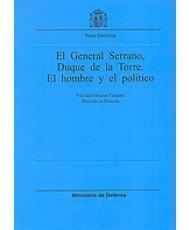 GENERAL SERRANO, DUQUE DE LA TORRE: EL HOMBRE Y EL POLÍTICO, EL