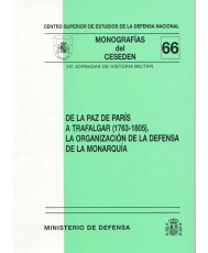 DE LA PAZ DE PARÍS A TRAFALGAR (1763-1805). LA ORGANIZACIÓN DE LA DEFENSA DE LA MONARQUÍA. (VIII JORNADAS DE HISTORIA MILITAR)
