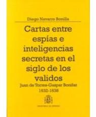 CARTAS ENTRE ESPÍAS E INTELIGENCIAS SECRETAS EN EL SIGLO DE LOS VALIDOS. JUAN DE TORRES-GASPAR BONIFAZ 1632-1638