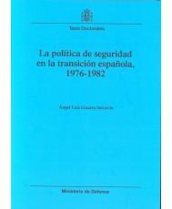 POLÍTICA DE SEGURIDAD EN LA TRANSICIÓN ESPAÑOLA, 1976-1982, LA