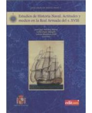 ESTUDIOS DE HISTORIA NAVAL: ACTITUDES Y MEDIOS EN LA REAL ARMADA DEL S. XVIII