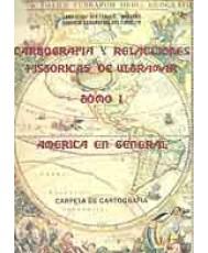 CARTOGRAFÍA Y RELACIONES HISTÓRICAS DE ULTRAMAR. AMÉRICA GENERAL