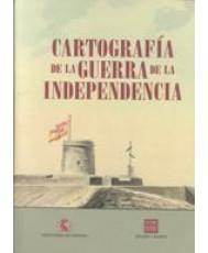 CARTOGRAFÍA DE LA GUERRA DE LA INDEPENDENCIA