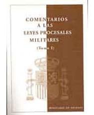 COMENTARIOS A LAS LEYES PROCESALES MILITARES. Tomo I