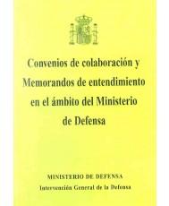 CONVENIOS DE COLABORACIÓN Y MEMORANDOS DE ENTENDIMIENTO EN EL ÁMBITO DEL MINISTERIO DE DEFENSA