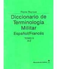 DICCIONARIO DE TERMINOLOGÍA MILITAR. ESPAÑOL-FRANCÉS. TOMO II. H-Z