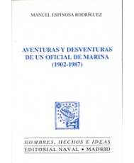 AVENTURAS Y DESVENTURAS DE UN OFICIAL DE MARINA (1902-1987)