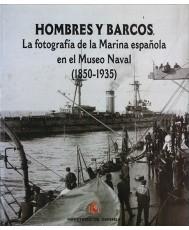 HOMBRES Y BARCOS: LA FOTOGRAFÍA DE LA MARINA ESPAÑOLA EN EL MUSEO NAVAL (1850-1935)