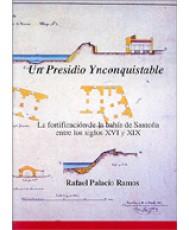 PRESIDIO YNCONQUISTABLE: LA FORTIFICACIÓN DE LA BAHÍA DE SANTOÑA ENTRE LOS SIGLOS XVI Y XIX, UN