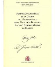FONDOS DOCUMENTALES DE LA GUERRA DE LA INDEPENDENCIA EN LA COLECCIÓN BLAKE DEL ARCHIVO GENERAL MILITAR DE MADRID