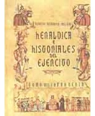 HERÁLDICA E HISTORIALES DEL EJÉRCITO. Tomo VII