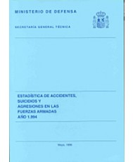 ESTADÍSTICA DE ACCIDENTES, SUICIDIOS Y AGRESIONES EN LAS FUERZAS ARMADAS 1994
