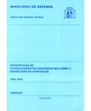 ESTADÍSTICA DE ESTABLECIMIENTOS SANITARIOS MILITARES Y MORBILIDAD EN HOSPITALES 2000