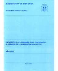 ESTADÍSTICA DEL PERSONAL CIVIL FUNCIONARIO AL SERVICIO DE LA ADMINISTRACIÓN MILITAR 2002