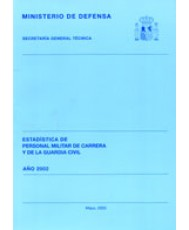 ESTADÍSTICA DEL PERSONAL MILITAR DE CARRERA Y DE LA GUARDIA CIVIL 2002