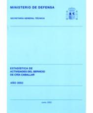 ESTADÍSTICA DE ACTIVIDADES DEL SERVICIO DE CRÍA CABALLAR 2002
