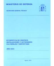 ESTADÍSTICA DE CENTROS, INSTALACIONES Y ACTIVIDADES CULTURALES Y DEPORTIVAS 2003