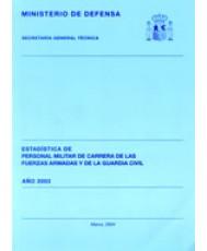 ESTADÍSTICA DEL PERSONAL MILITAR DE CARRERA DE LAS FUERZAS ARMADAS Y DE LA GUARDIA CIVIL 2003