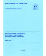 ESTADÍSTICA DE ACCIDENTES, SUICIDIOS Y AGRESIONES EN LAS FUERZAS ARMADAS 2003
