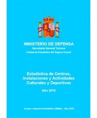 ESTADÍSTICA DE CENTROS, INSTALACIONES Y ACTIVIDADES CULTURALES Y DEPORTIVAS 2010