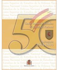 CENTRO SUPERIOR DE ESTUDIOS DE LA DEFENSA NACIONAL: 50 ANIVERSARIO 1964-2014