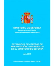 ESTADÍSTICA DE CENTROS DE INVESTIGACIÓN Y DESARROLLO EN EL MINISTERIO DE DEFENSA 2013