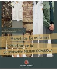 Historia de los uniformes y distintivos de la veterinaria militar española. 4ª ed.