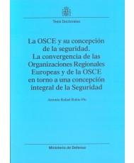OSCE Y SU CONCEPCIÓN DE LA SEGURIDAD: LA CONVERGENCIA DE LAS ORGANIZACIONES REGIONALES EUROPEAS Y DE LA OSCE EN TORNO A UNA CONCEPCIÓN INTEGRAL DE LA SEGURIDAD